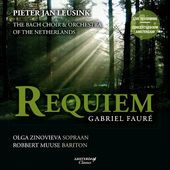 Fauré Requiem - Bach Choir & Orchestra of the Netherlands, Pieter Jan Leusink (Concertgebouw, live)