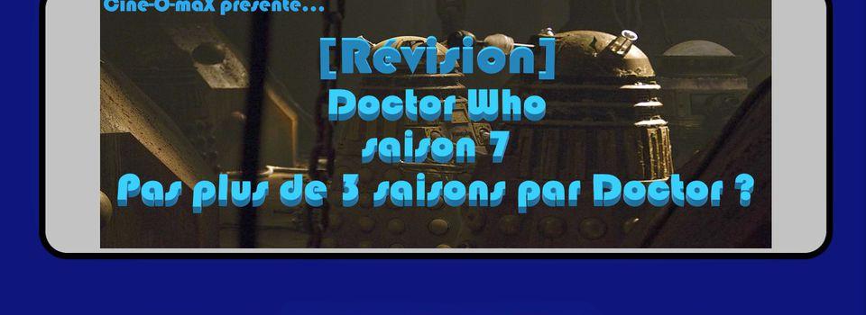 [Révision] Doctor Who saison 7 : Pas plus de 3 saisons par Doctor ?