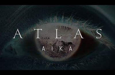 "VIDEO - Nouveau clip d'ATLAS ""Aika"""
