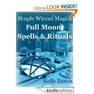 Read Simple Wiccan Magick Full Moon Spells Rituals by Holly Zurich Book Online or Download PDF
