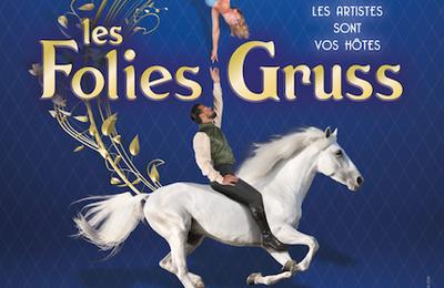 Les Folies Gruss, le show familial à ne pas manquer !