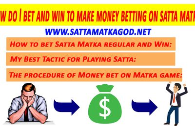 How do I betting on satta matka and win?