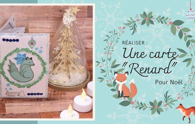 "Réaliser : Une carte de Noël ""Renard""..."