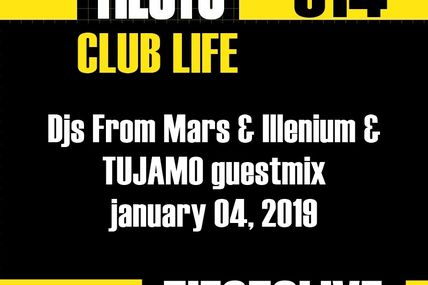 Club Life by Tiësto 614 - Djs From Mars & Illenium & TUJAMO guestmix - january 04, 2019