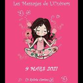 LES MESSAGES DE L'UNIVERS 9 MARS 2021