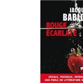 Jacques BABLON : Rouge écarlate. - Les Lectures de l'Oncle Paul