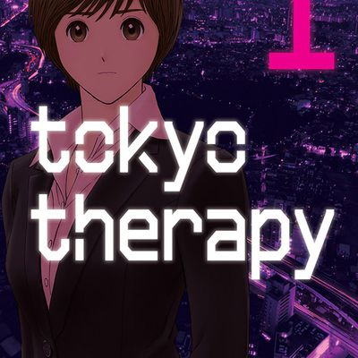 Tokyo Therapy Tome 1 : soigner les maux