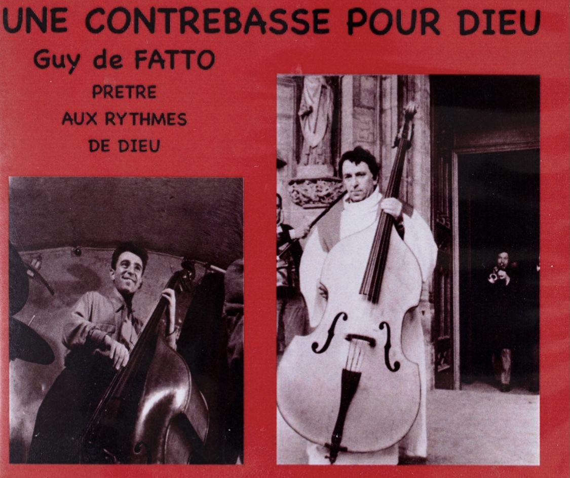 © Martial Couderette Une contrebasse pour Dieu : dans ce CD, Guy de Fatto raconte son cheminement musical et spirituel.