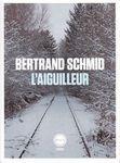 L'aiguilleur, de Bertrand Schmid