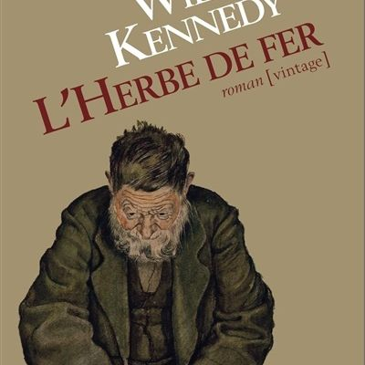 L'herbe de fer - William Kennedy
