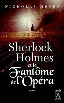 SHERLOCK HOLMES ET LE FANTÔME DE L'OPERA de Nicholas Meyer