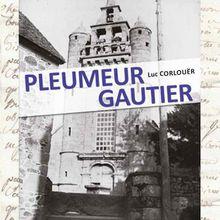TREGOR : Pleumeur-Gautier autrefois raconté par Luc corlouer plus de 150 Photos