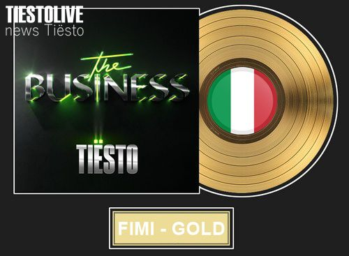 Tiesto, Certified Gold by FIMI for his song The Business