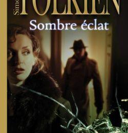 Sombre éclat - Simon Tolkien