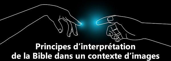 Principes d'interprétation de la Bible dans un contexte d'images