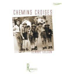 Mon avis sur : Chemins Croisés de Claude Colson. ..................LIVRE VOYAGEUR ........................