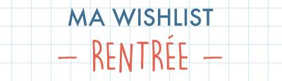 Ma wishlist spéciale Rentrée sur le site Berceau magique