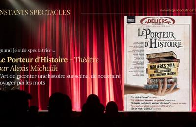 """""""Le Porteur d'Histoire"""" d'Alexis Michalik, ou l'Art de raconter une histoire sur scène"""