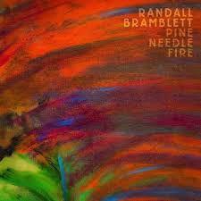 Album - Pine Needle Fire by Randall Bramblett