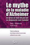 Le mythe de la maladie d'Alzheimer : que veut vraiment dire ce titre provocateur ?