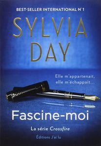 Crossfire, Tome 4 : Fascine-moi -  Sylvia Day