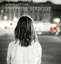 L'Affaire Margot de Sanaë Lemoine