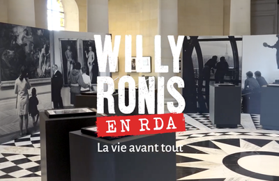 La RDA, 1967 : expo photo Willy Ronis, à Versailles