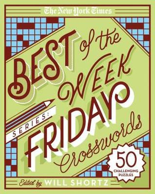 EPUB..!! [Download] The New York Times Best of the Week Series: Friday Crosswords: 50 Medium-Level Puzzles - (The New York Times) Ebook Online Free