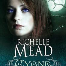 Cygne Noir, tome 2 : Reine de Ronce de Richelle Mead