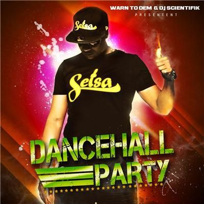 [DANCEHALL]SETSA-DANCEHALL PARTY-2011