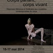 Corps parlant, corps vivant. Réponses littéraires et théâtrales aux mutations contemporaines du corps