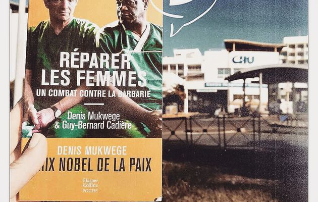 Podcast : Réparer les femmes : un combat contre la barbarie - Denis Mukwege & Guy-Bernard Cadière