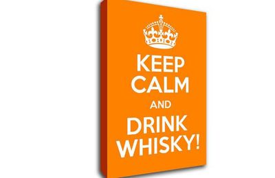 Keep Calm and Drink Whisky !