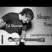 "Notas de la Canción ""Shape Of You"" 