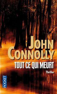 Oldies : Tout ce qui meurt de John Connoly (Pocket)