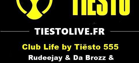 Club Life by Tiësto 555 - Rudeejay & Da Brozz & Funkerman guestmix - november 17, 2017