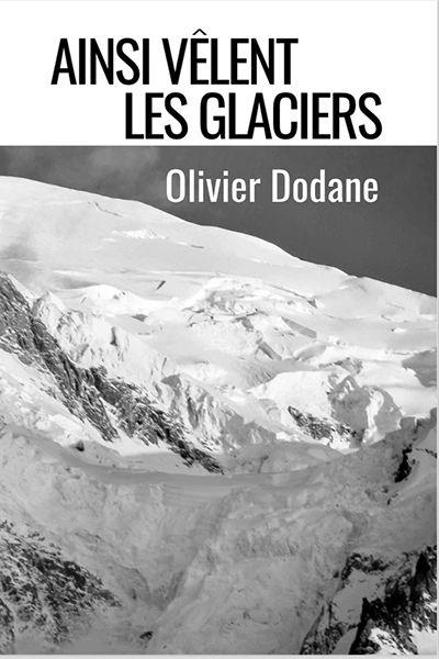 olivier dodane ainsi velent les glaciers essai rainfolk