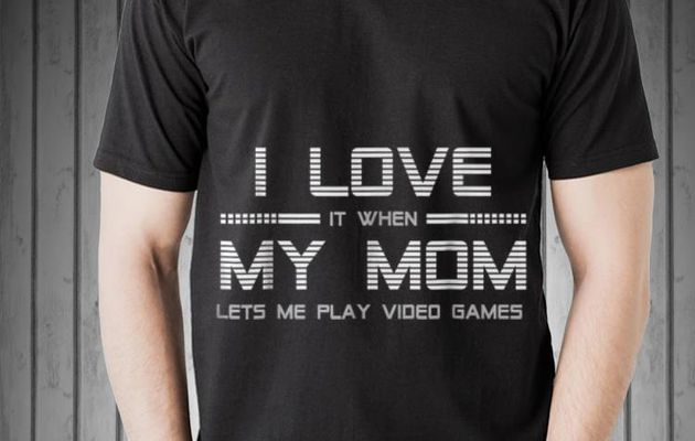 Funny I Love It When My Mom Let's Me Play Video Game shirt
