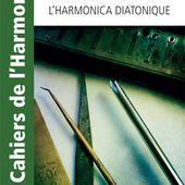 Réglages de l'harmonica diatonique. Jérome Peyrelevade - Cours d'harmonica à Evreux, Rouen, Le Havre, Vernon