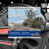 """""""Il était une voie..."""", un livre-DVD sur la ligne Avignon-Carpentras"""