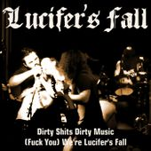 Dirty Shits Dirty Music / (Fuck You) We're Lucifer's Fall, by Lucifer's Fall
