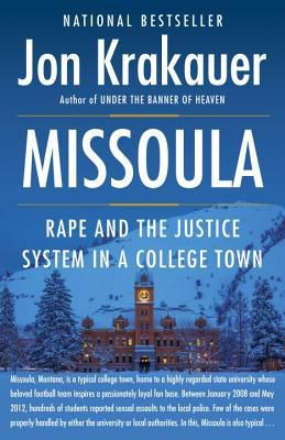 (ePub) Download Missoula: Rape and the Justice System in a College Town By Jon Krakauer Online Book