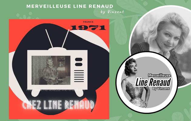 EMISSIONS TV: 1971 « Chez Line Renaud  » de Jean Gèrard Cornu (France)