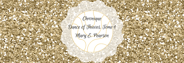 Dance of Thieves (Dance of Thieves, Tome 1) - Mary E. Pearson