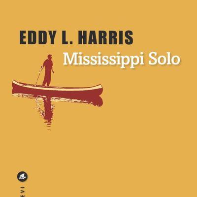 Mississippi solo : Eddy Harris à la rencontre du peuple du fleuve