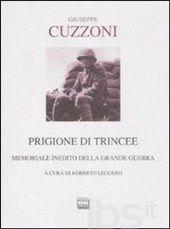 PRIGIONE DI TRINCEE di Giuseppe Cuzzoni (1896 – 2001)