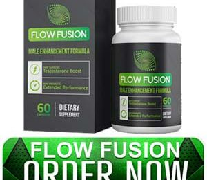 Flow Fusion Male Enhancment : Boost Sexual Energy, Stamina And Drive!