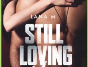 Still loving you - Lana M.