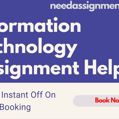 Get the Best Information Technology Assignment Help to Receive A+ Score.