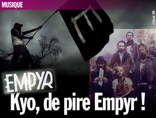 Kyo, de pire Empyr !